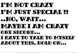 I'm not crazy-that's a lie