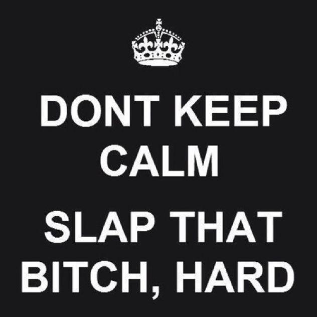 Slap that bitch!