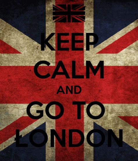 Keep Calm and Go To Łondon