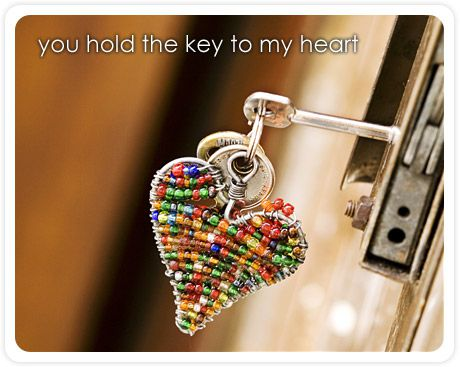 You hold the key to my heart :3