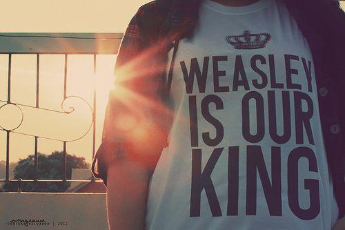 True! WeasŁey is our king ♥ :3