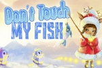 mobilne igre Don't Touch My Fish